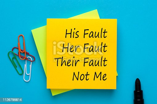 His Fault Her Fault Their Fault Not Me. Blame shifting.