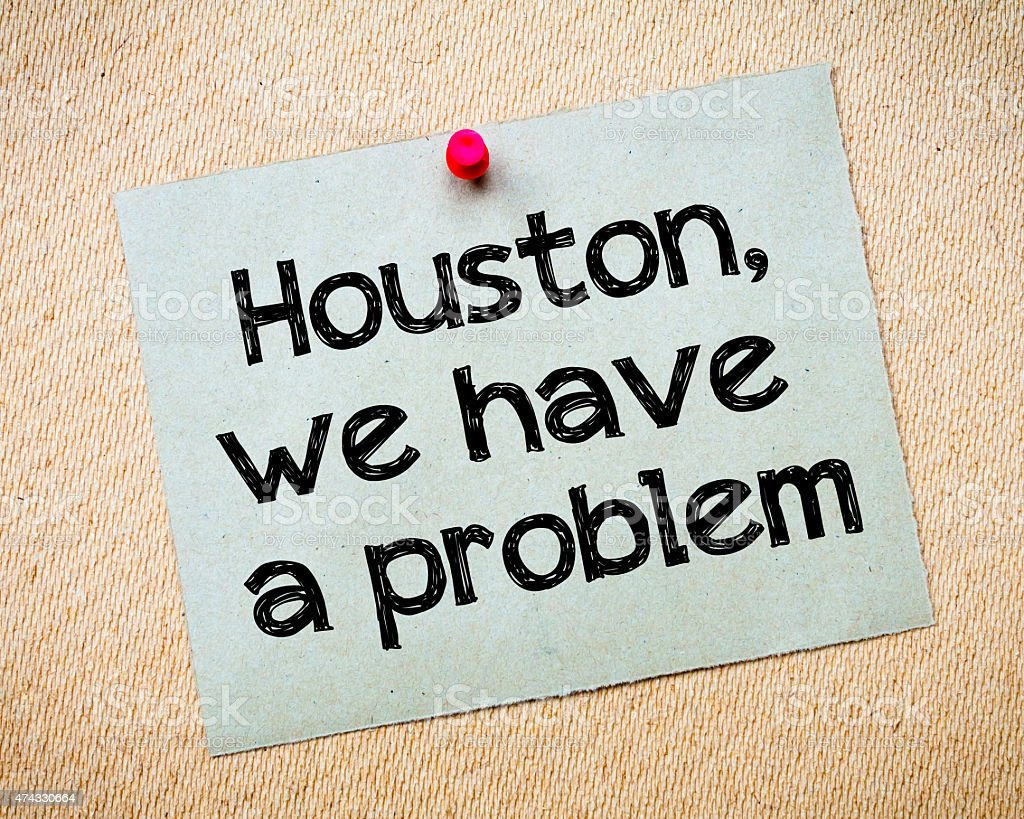 Houston, We Have a Problem stock photo