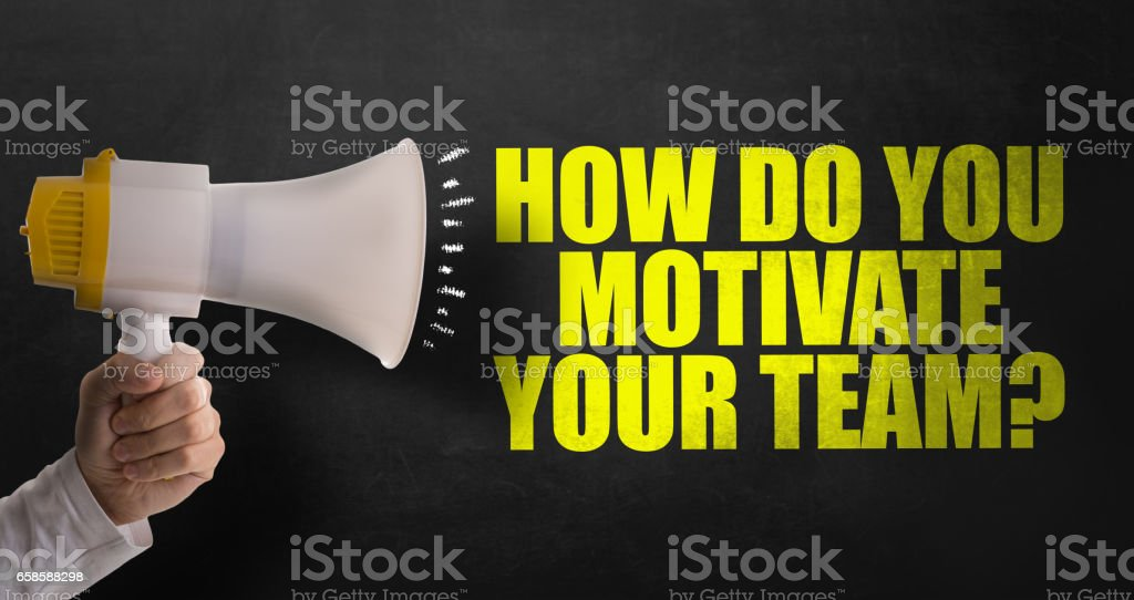 How Do You Motivate Your Team?