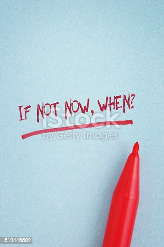 istock If not now, when? 513445582