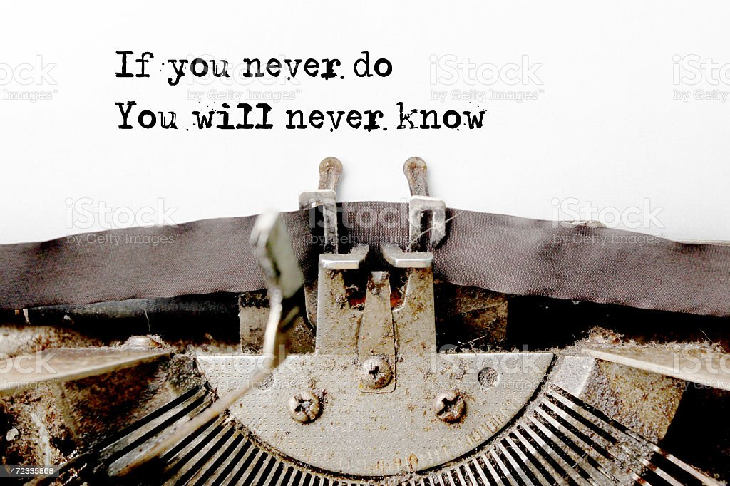 If you never do you will never know by typewriter stock photo