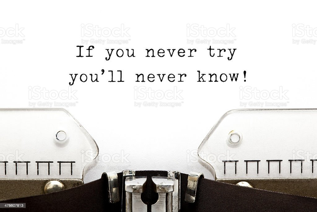 If you never try you will never know stock photo