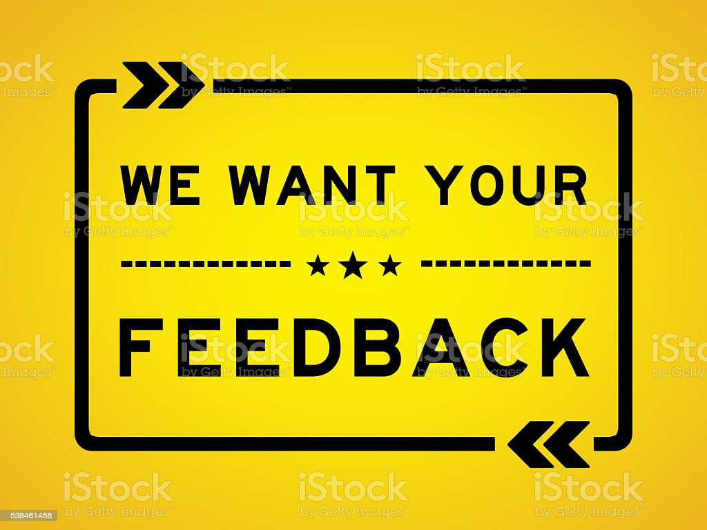 WE WANT YOUR FEEDBACK illustration concept stock photo