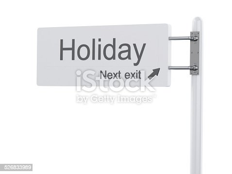 istock 3D Illustration. Highway Sign, the next exit holiday. Isolated o 526833989