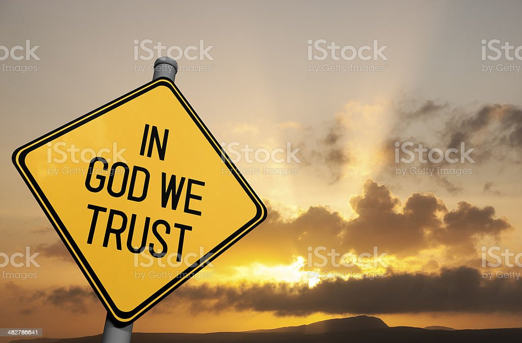 In God We Trust - Road Sign stock photo