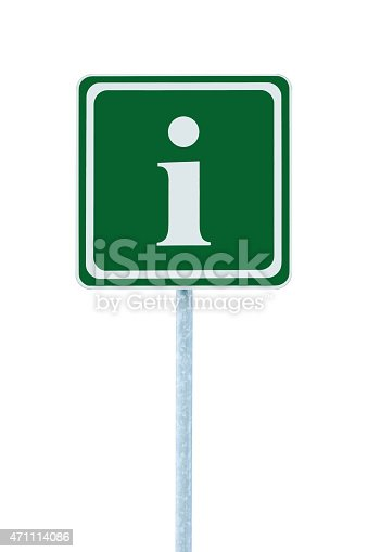 istock Info road sign green, white i letter icon isolated signage 471114086