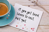 istock Inspiration motivation quote If you get tired, learn to rest 636426958
