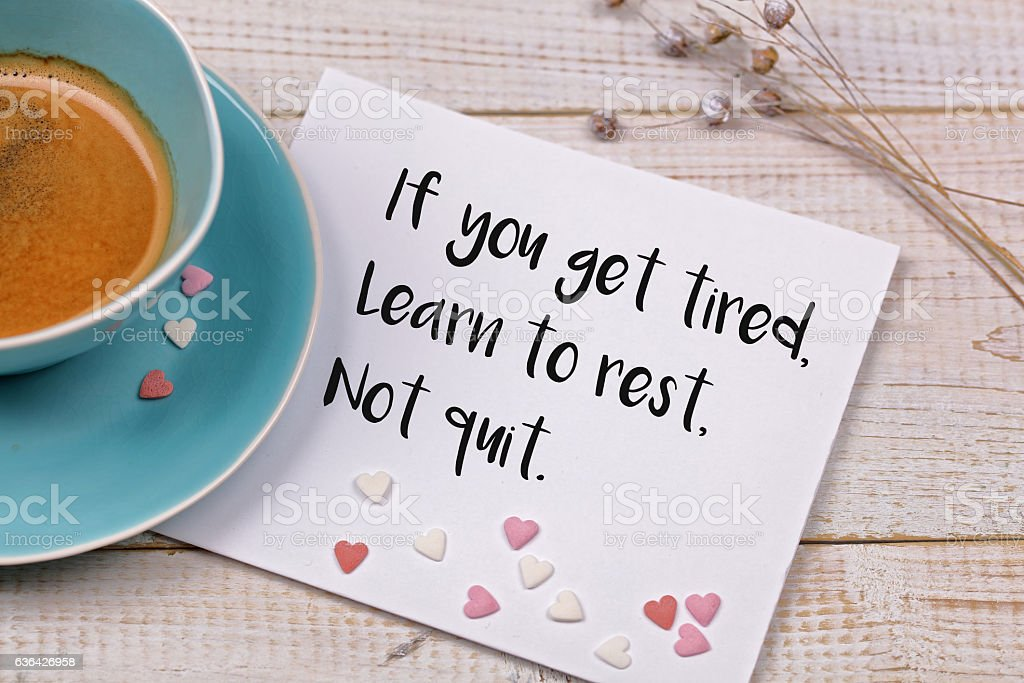 Inspiration motivation quote If you get tired, learn to rest stock photo
