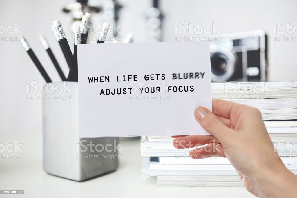 Inspiration motivation quote when Life gets blurry adjust your Focus. Happiness, New beginning , Grow, Success, Choice concept stock photo