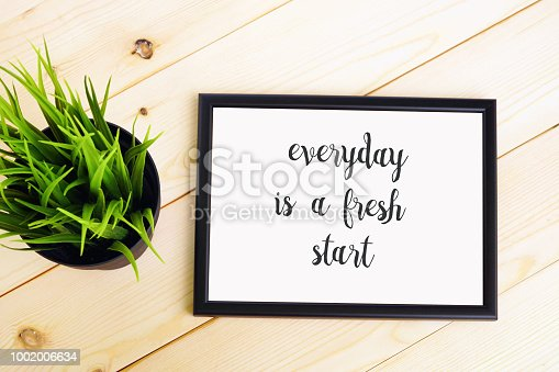 Life quote - Everyday is a fresh start