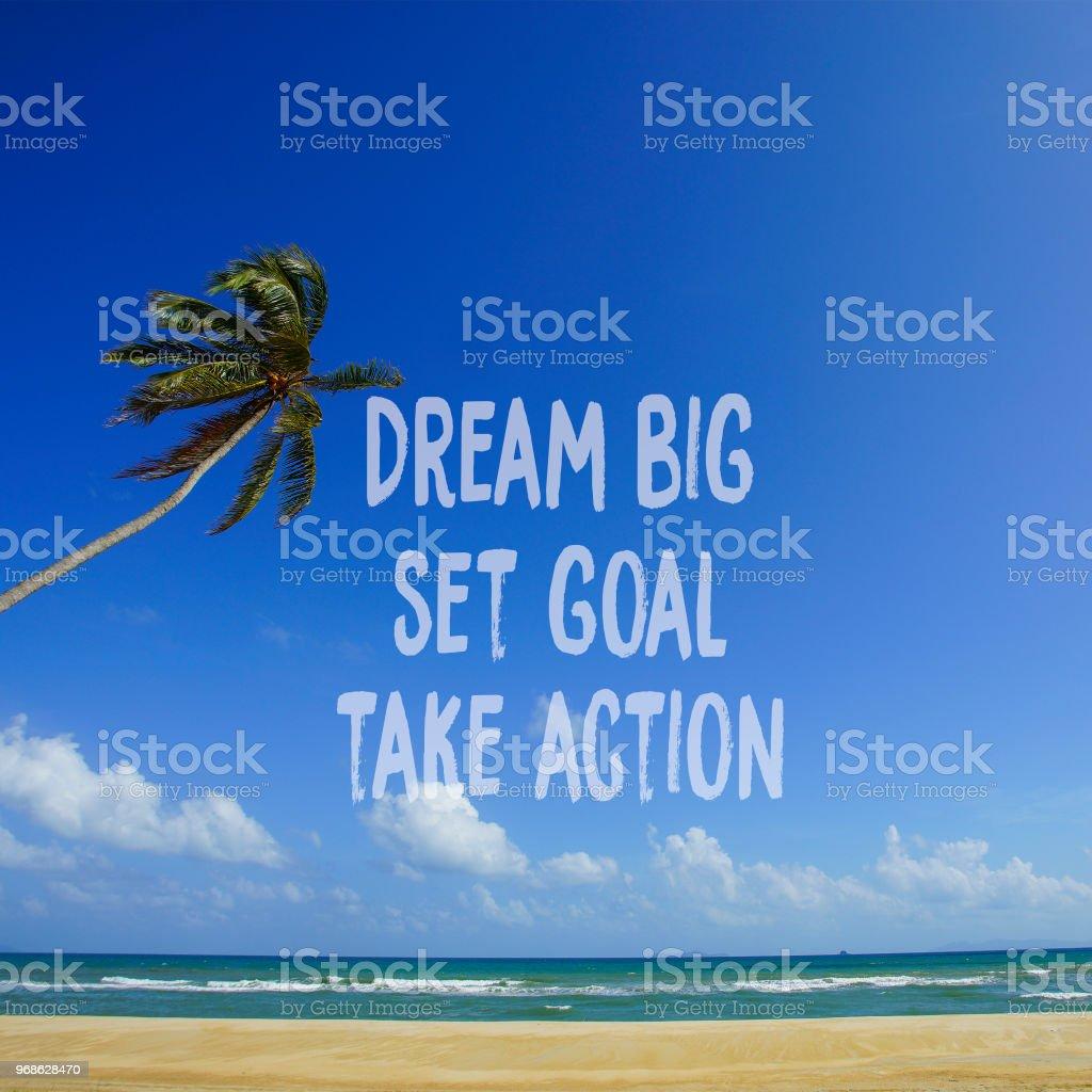 Inspirierende Motivation Zitat DREAM BIG, SET Ziel TAKE ACTION auf Natur Hintergrund – Foto