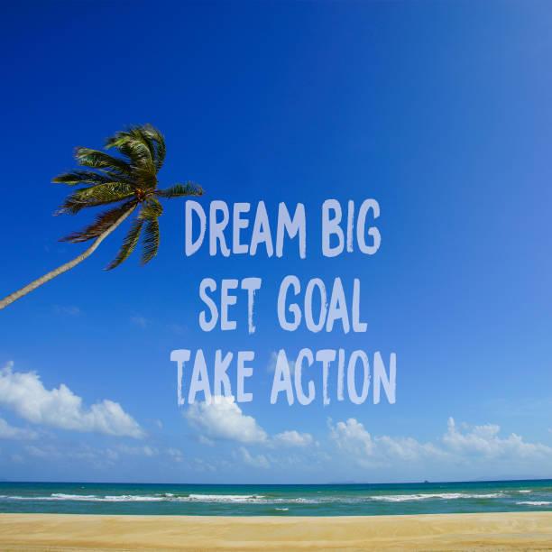 inspirierende motivation zitat dream big, set ziel take action auf natur hintergrund - bedeutungsvolle zitate stock-fotos und bilder