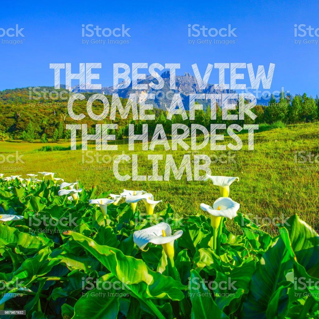Inspirierende Motivation Zitat die beste Aussicht kommt nach dem härtesten Anstieg auf Natur Hintergrund – Foto