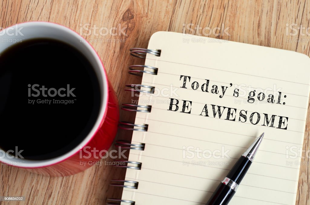 Inspirational Quote - Today's Goal, Be Awesome stock photo