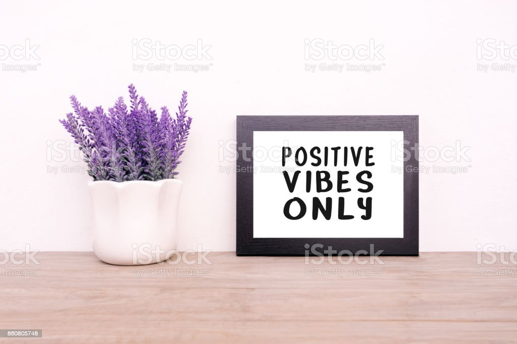 Inspirational Quotes - Positives Vibes Only stock photo