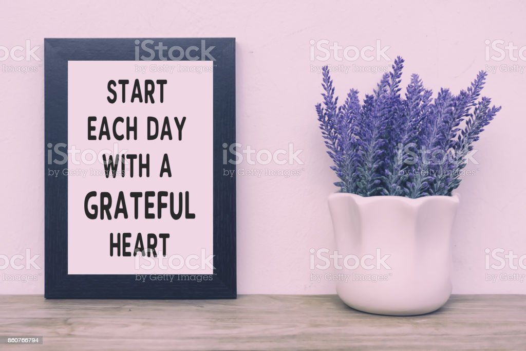 Inspirational Quotes - Start Each Day With Grateful Heart stock photo
