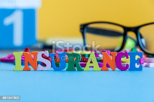 istock Insurance - word composed of small colored letters on business workplace of broker. Illustration of the concept of insurance 681347802