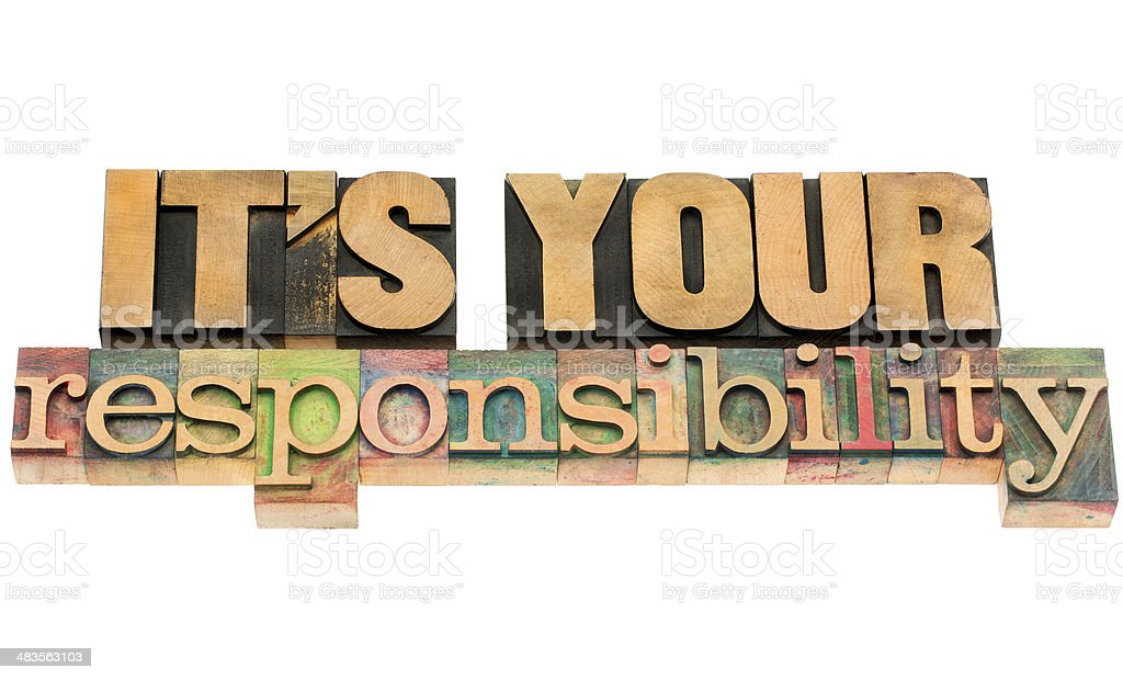 it is your responsibility stock photo