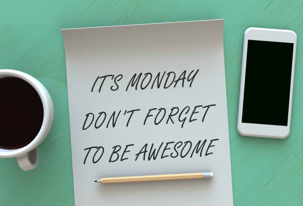 its monday dont forget to be awesome, message on paper, smart phone and coffee on table, 3d rendering - monday motivation stock photos and pictures