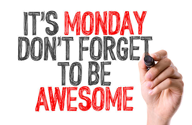 its monday don't forget to be awesome - monday motivation stock photos and pictures
