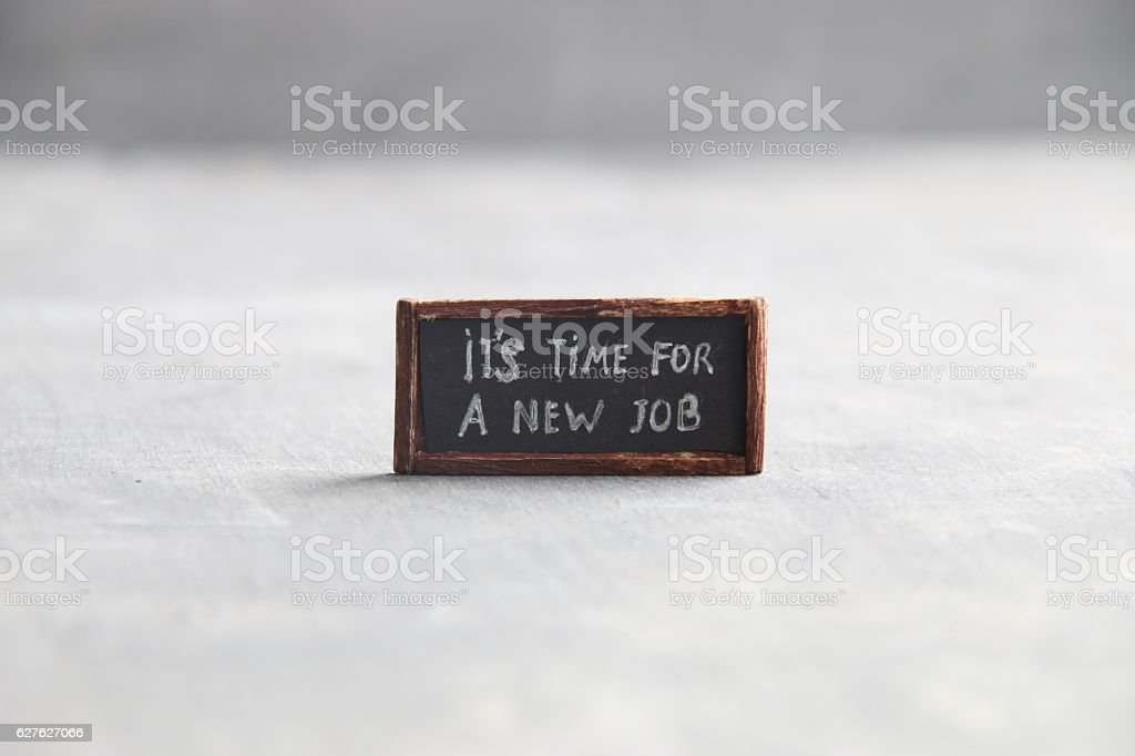 It's Time for a New Job concept stock photo