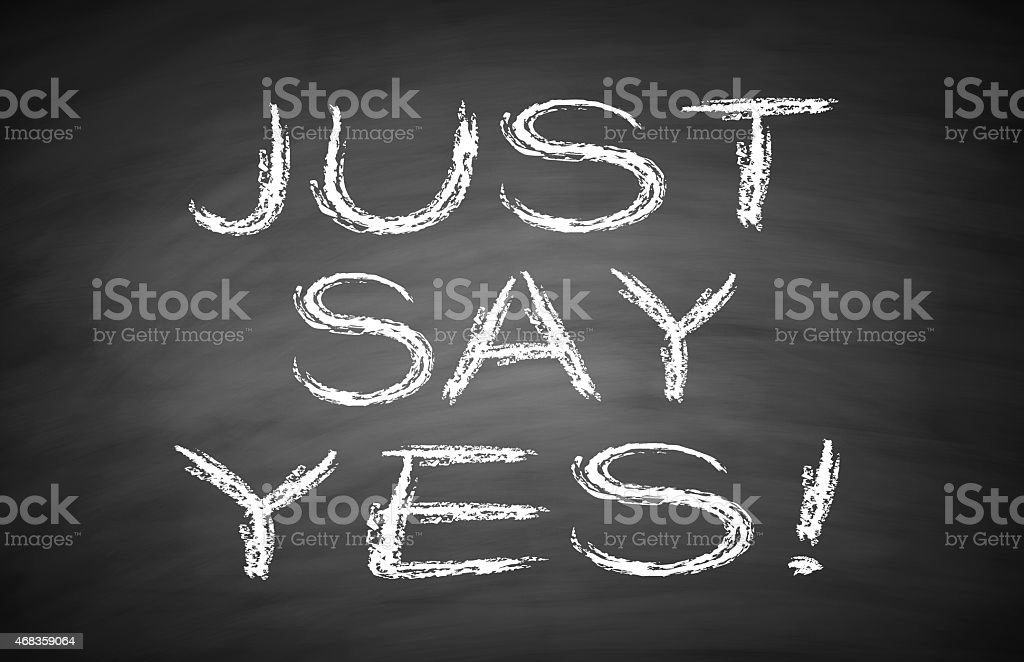 Just say yes royalty-free stock photo