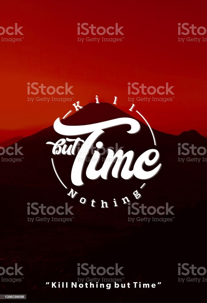 Kill Nothing but Time stock photo
