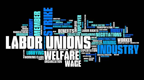 Labor unions Labor unions - industry worker organizations. Employment word cloud. labor union stock pictures, royalty-free photos & images