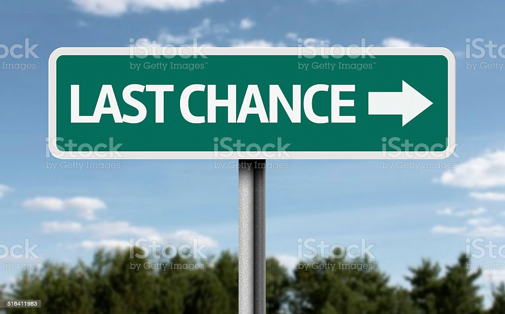 Last Chance creative sign stock photo