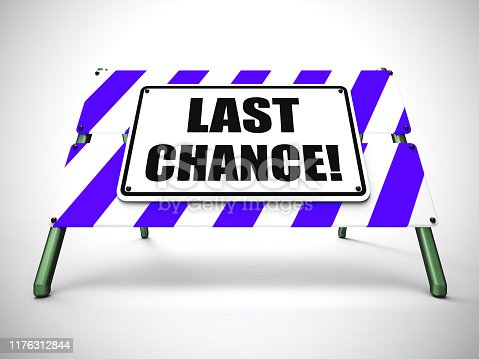 Last chance or final opportunity to buy something. Last minute discounts and promotions - 3d illustration