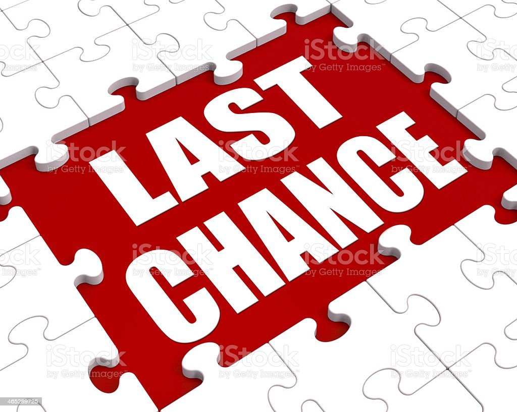 Last Chance Puzzle Shows Final Opportunity Or Act Now stock photo