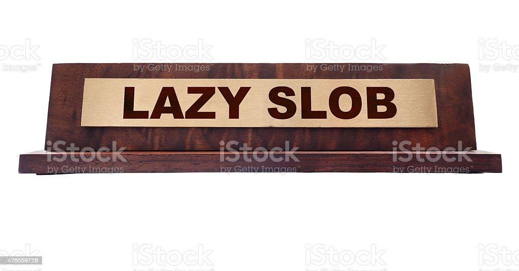 lazy slob name plate stock photo
