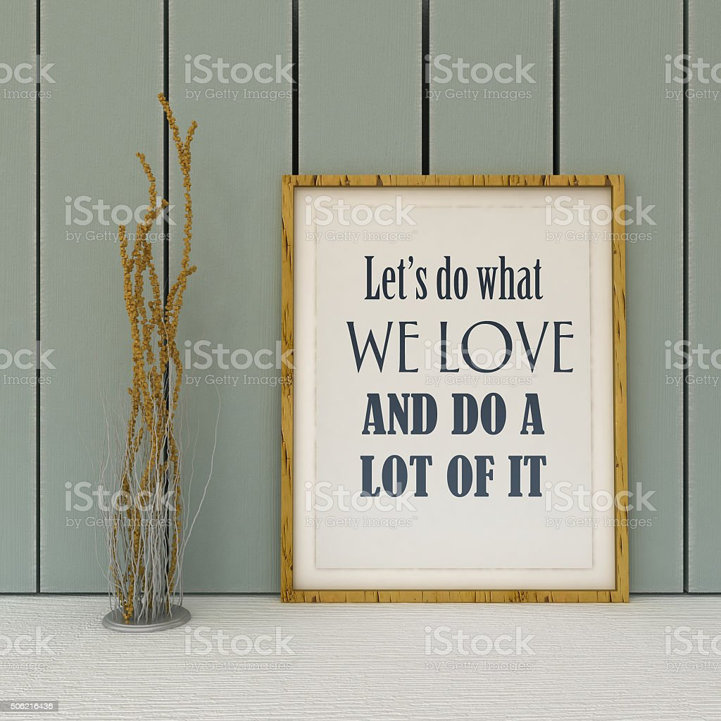 Let's do what we Love stock photo