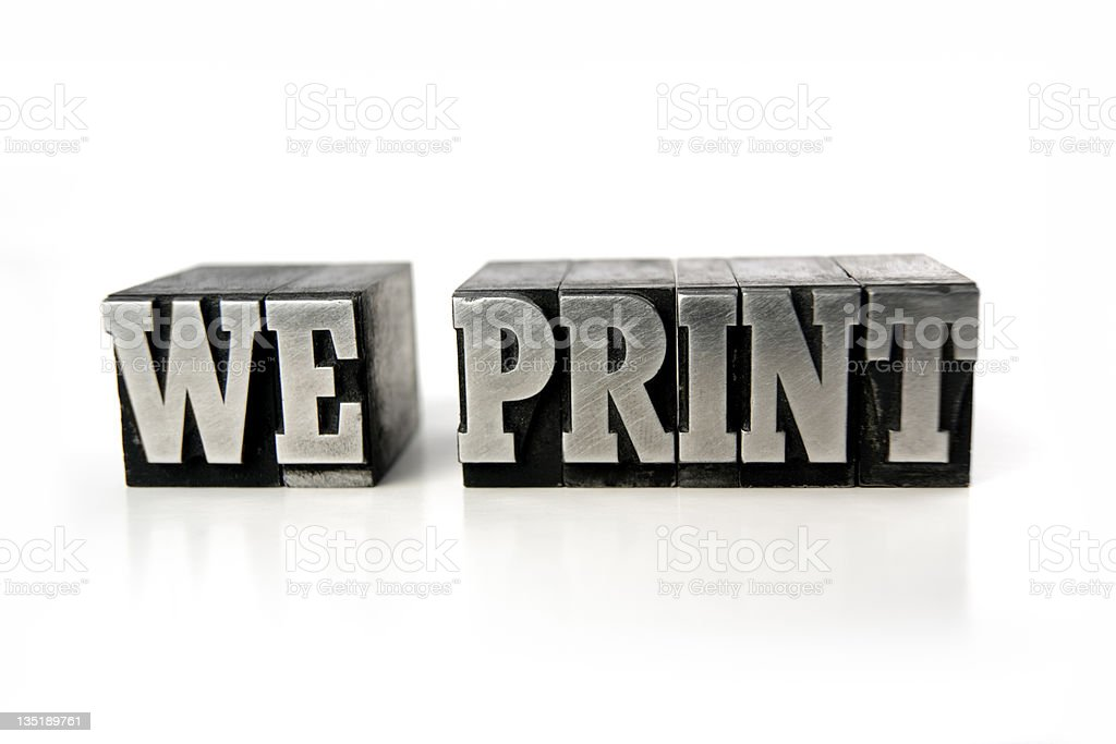 WE PRINT  letterpress royalty-free stock photo