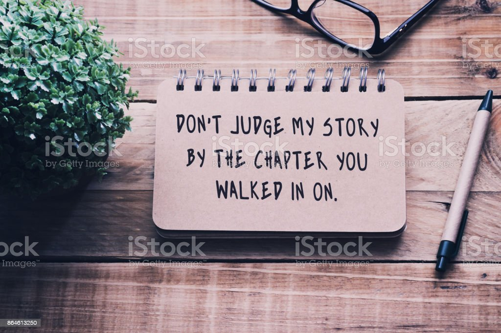 Life Inspiration Quotes Dont Judge My Story By The Chapter