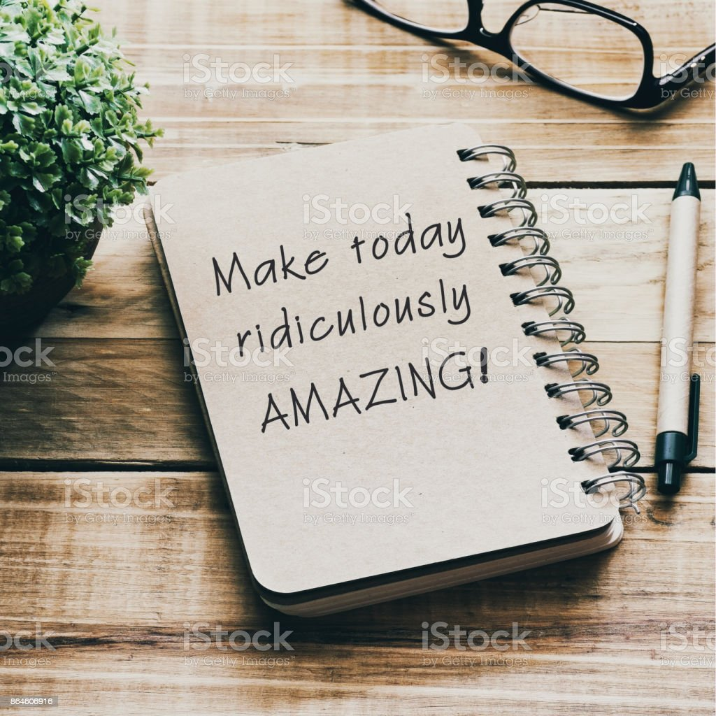 Life Inspiration Quotes - Make Today Ridiculously Amazing stock photo