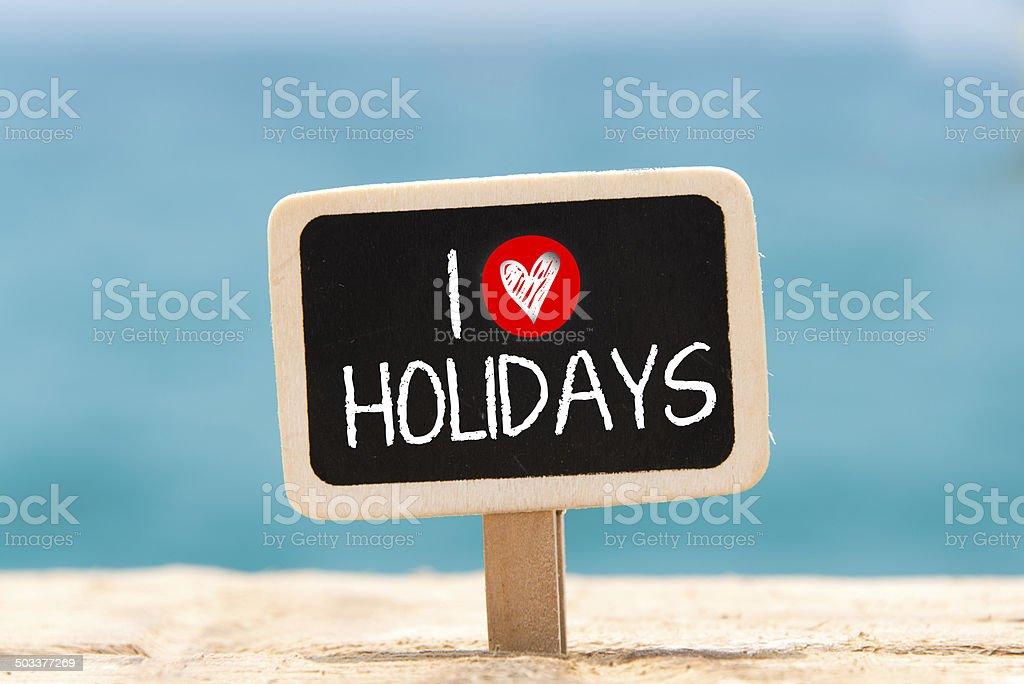 I love holidays stock photo