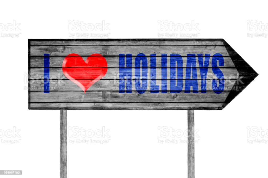 I love holidays wooden sign isolated on white stock photo