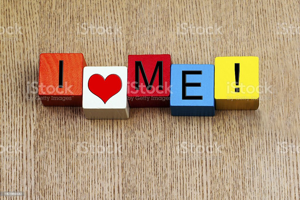 I Love Me - sign stock photo