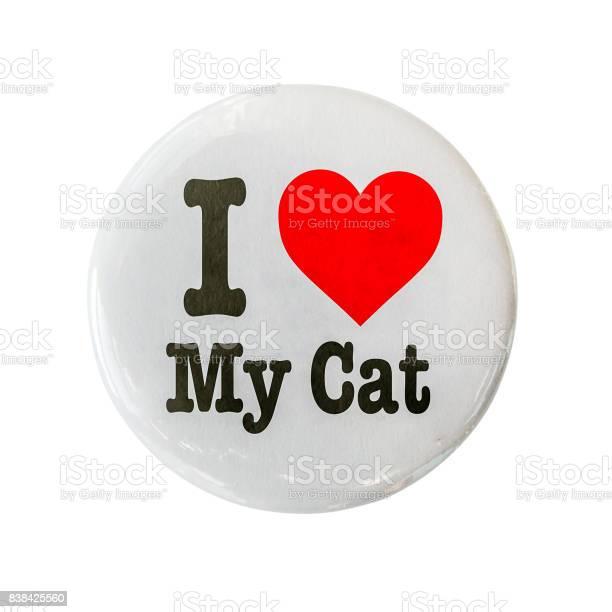 Love my cat badge picture id838425560?b=1&k=6&m=838425560&s=612x612&h=bb5iwqg5i7cqu2oou4yvpkntbgt4qmmdtatcooqezhu=