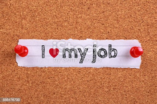 465474428istockphoto I love my job 535476700