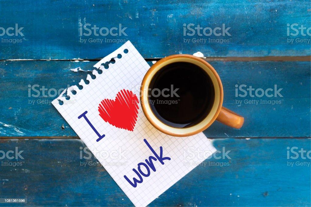 I love work Heart handwritten on a white paper
