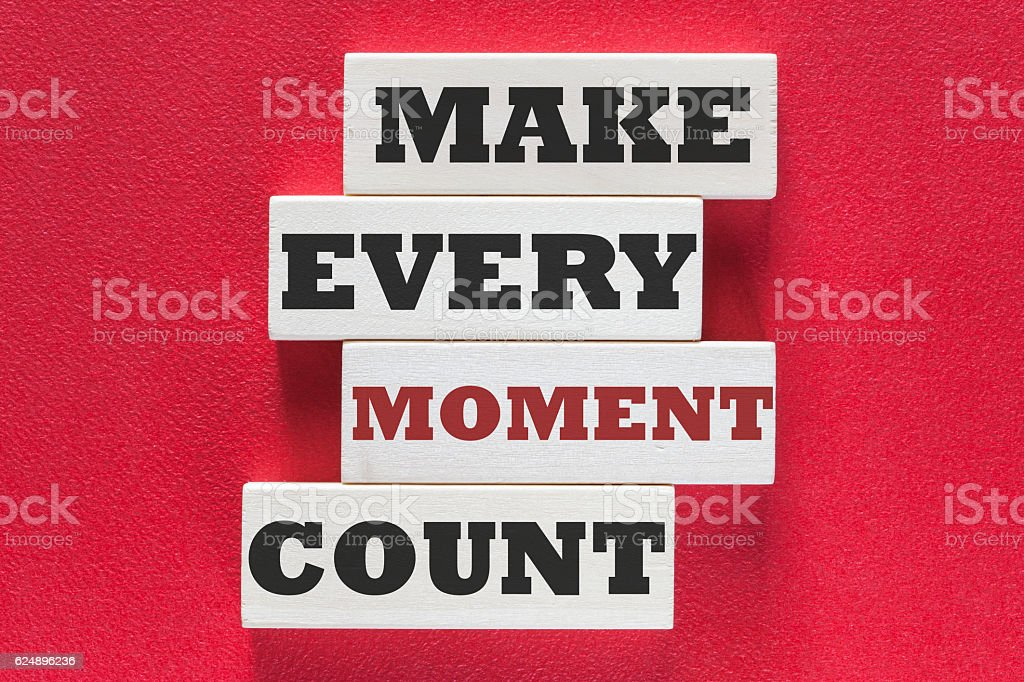 Make every moment count motivational quote stock photo
