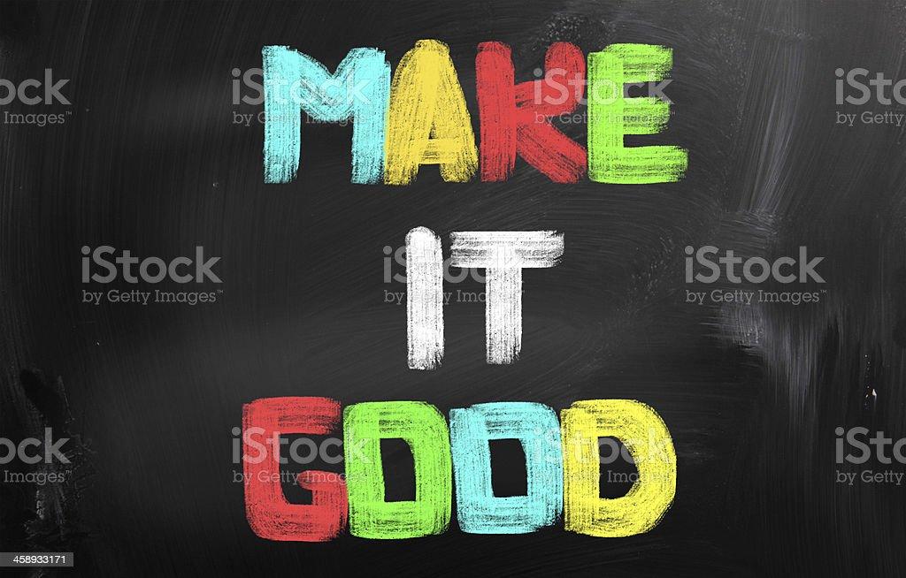 Make It Good Concept royalty-free stock photo