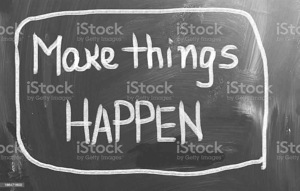 Make Things Happen Concept royalty-free stock photo