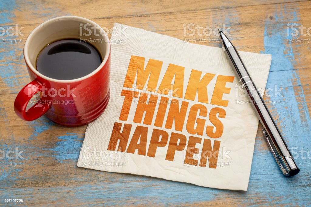 Make things happen stock photo