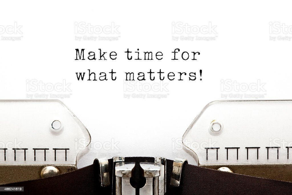 Make time for what matters Typewriter stock photo