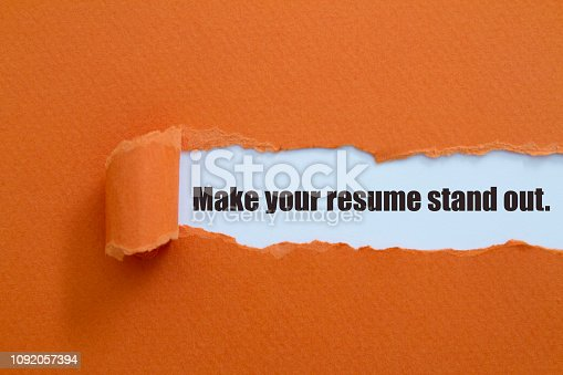 Make your resume stand out written under torn paper.