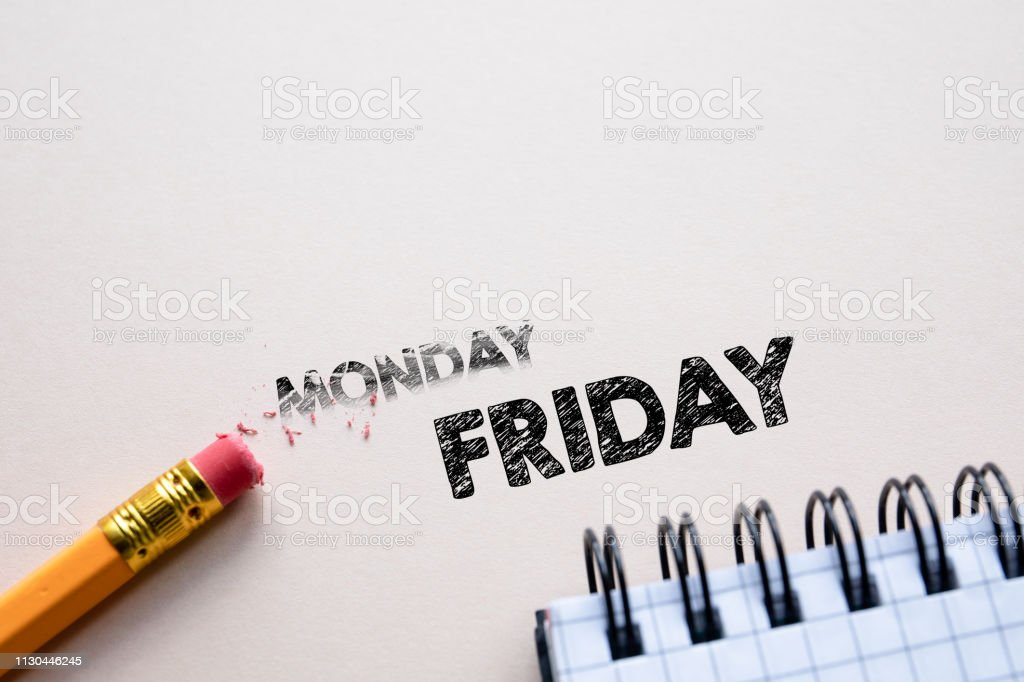 Making Monday in to Friday by eraser. Concept for action and reaching...