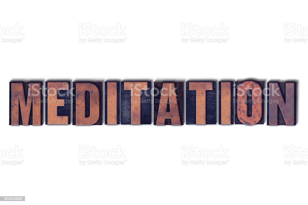 Meditation Concept Isolated Letterpress Word stock photo